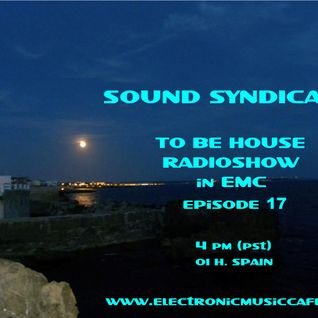 SOUND SYNDICATE TO BE HOUSE in EMC episode 17 ( 06-07-2012 )
