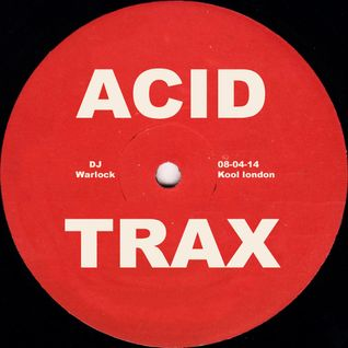 Warlock: Kool London - Acid Trax - 08 Apr 14