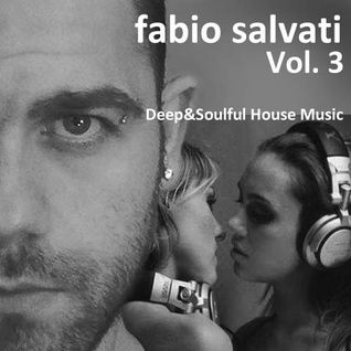 Fabio Salvati@Deep&Soulful House Music Set (Vol. 3)