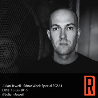 Julian Jeweil - Sónar Week Special EG581 13-06-2016