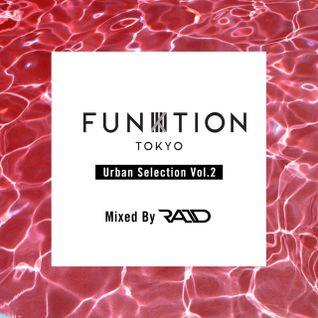 FUNKTION TOKYO Urban Selection Vol.2 Mixed By DJ RAID