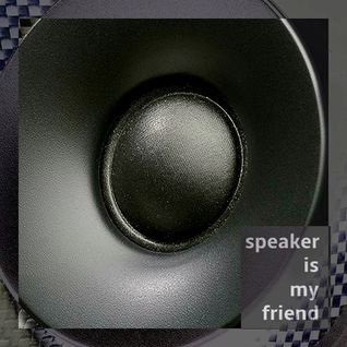 Speaker Is My Friend