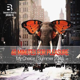 60 Minutes for Pleasure Mixtape Summer 2016 Mixed by Bruno VG