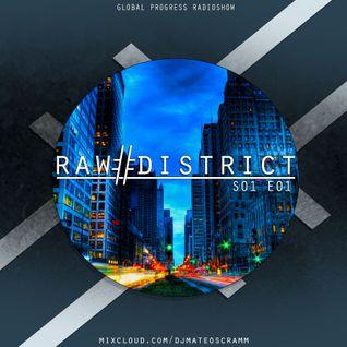 #October 2014# GLOBAL PROGRESS Radioshow - Raw District S01E01 - Mateo Scramm