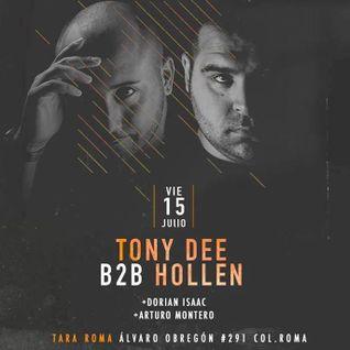 Hollen b2b Tony Dee | Tara Club | Mexico D.F. | 15.07.2016