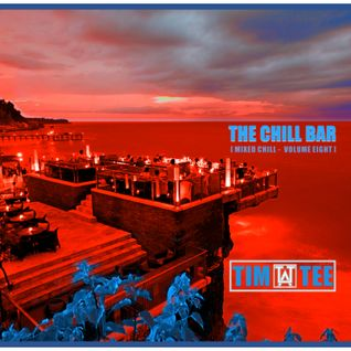 The Chill Bar - Mixed Chill - Volume Eight