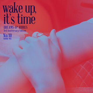 Wake Up, It's Time / Sound Mix 10