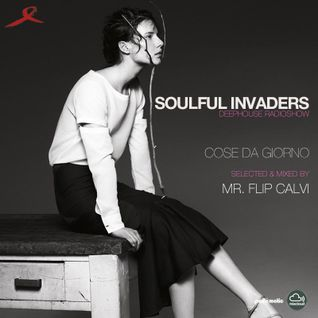 Soulful Invaders Radio Show | Cose da giorno Episode | Mr Flip Calvi