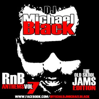 RNB ANTHEMS VOL 7 [OLD SKOOL JAMS EDITION]