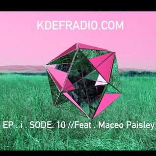 K D E F . R A D I O . //EP . i . SODE . 10 . feat. Maceo Paisley