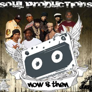 S.O.U.L. Productions Presents - Now & Then Vol. 4