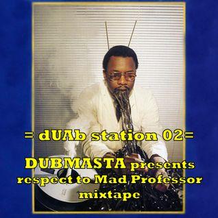 dUAb station 02 - Dubmasta Presents Respect To Mad Professor Mixtape