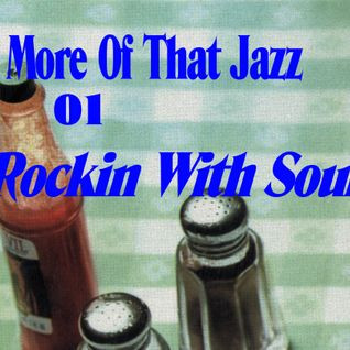 More Of That Jazz # 01: Rockin' With Soul