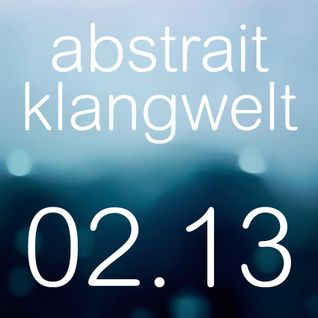 abstrait klangwelt 02.13