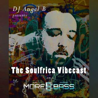 DJ Angel B! Presents: Soulfrica Vibecast (Episode I)
