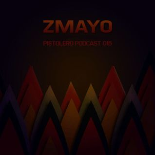 Pistolero Podcast 015 - Zmayo