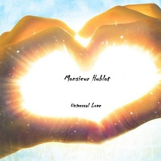 Universal Love by Monsieur Hublot