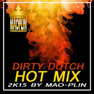 [Mao-Plin] - Dirty Dutch Hot Mix 2K15 (Mixtape By Pop Mao-Plin) [Demo]