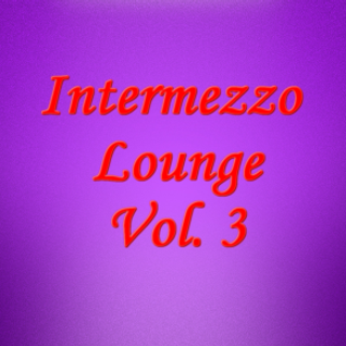 Intermezzo Lounge Vol. 3