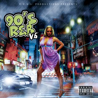 S.O.U.L. PRODUCTIONS PRESENTS - 90S R&B V6