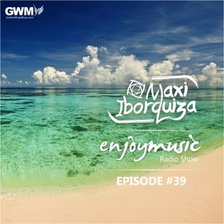 Enjoy Music with Maxi Iborquiza Episode #39