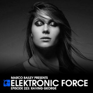 Elektronic Force Podcast 223 with Raving George