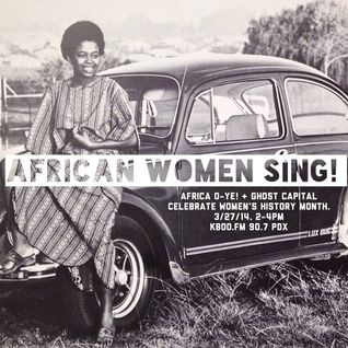 African Women Sing! -- Africa O-Ye! w/ Ghost Capital #6