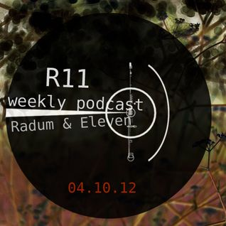 Radum & Eleven - R11 Weekly podcast 04.10.2012