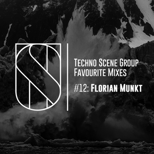 Techno Scene Group Favourite Mixes #12 : Florian Munkt