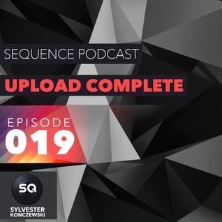 Sequence Podcast / Upload Complete Episode 019 with Sylvester Konczewski