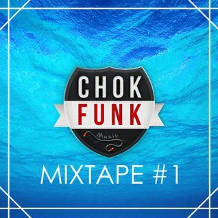 ChoKFunK Mixtape #1