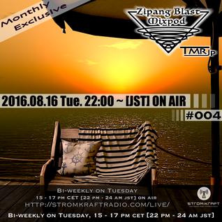 STROM KRAFT Radio Presents the Zipang Blast Mixpod 004