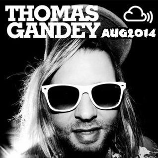 THOMAS GANDEY - IBIZA CLOUDCAST - AUGUST 2014