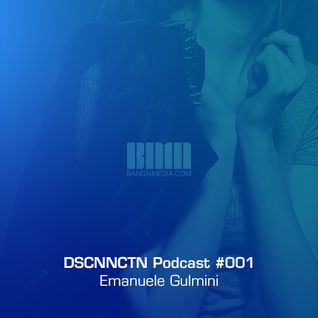 DSCNNCTN Podcast #001 - Emanuele Gulmini