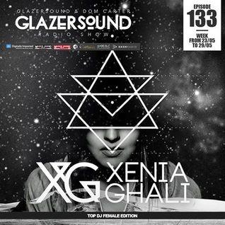 Glazersound Radio Show Episode #134 W/ Guest Xenia Ghali