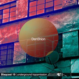 Den5hion | Blaqcast 019