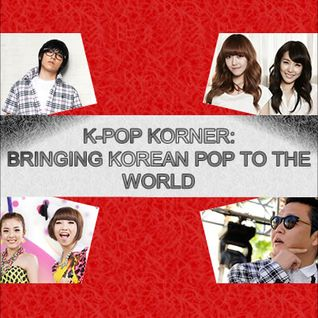 K-Pop Korner Ep.09 - Bringing the Best of Korean Pop to the World!