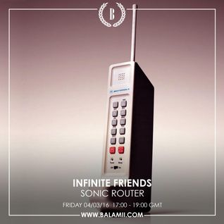 Sonic Router Records // Guest Mix For Infinite Friends on Balamii