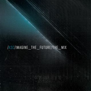 ASC 'Imagine The Future' - The Mix
