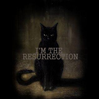 I'M THE RESURRECTION