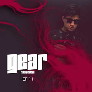 GEAR RADIOSHOW EP11 by D-UPSIDE