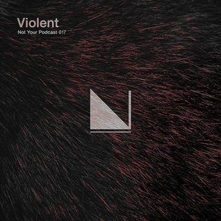NYP™ 017 — Violent