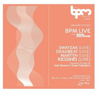 Martyn (Live)  - Live At BPM Live, Mamitas (The BPM Festival 2015, Mexico)  - 12-Jan-2015