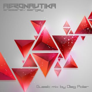 Oleg Polar - Guest Mix for Aeronavtika Radioshow