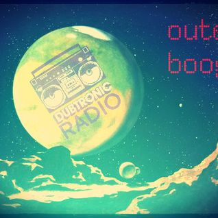 Dubtronic Radio: Outer Boogie