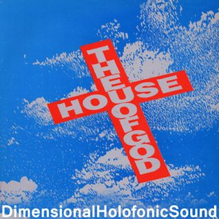 Dimensional Holofonic Sound (DHS) An ode to The House Of God