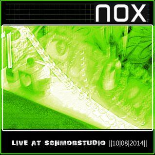 Nox - Live @ Schmob Studio [10|08|2014]