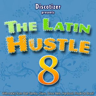 The Latin Hustle Vol. 8