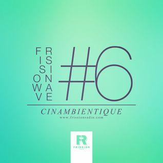 FRISSIONWAVE #6