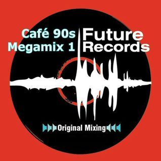 FutureRecords - Café 90s Megamix 1